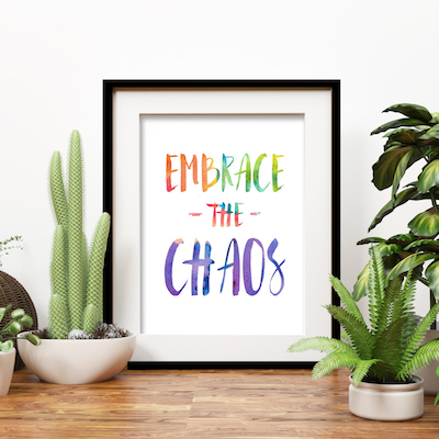 Embrace the Chaos (Rainbow Watercolour)