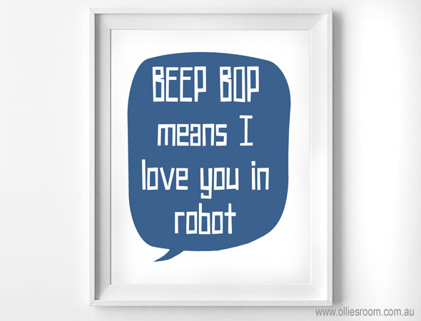 Print - BEEP BOP means I love you in robot