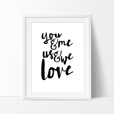 Print - You Me Us We Love