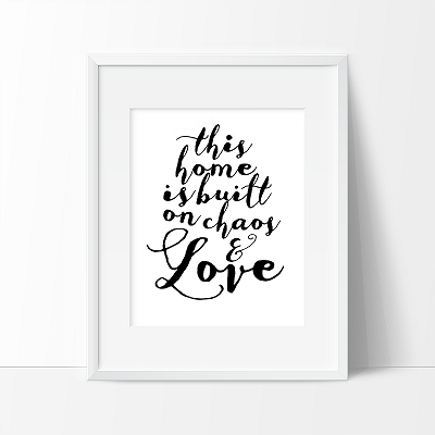 This home is built on chaos and love watercolour print