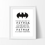 Print - I'm Not Saying I'm Batman