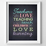 Print - Teachers who love teaching (NOT personalised)
