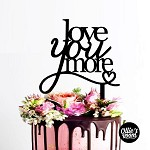 Love You More Scripted Wedding Engagement Cake Topper
