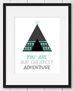 Print -  Tribal Teepee - You are our greatest adventure