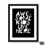 Awesome Kids Live Here Print Yourself Printable