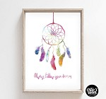 Print - Always Follow Your Dreams Dream Catcher